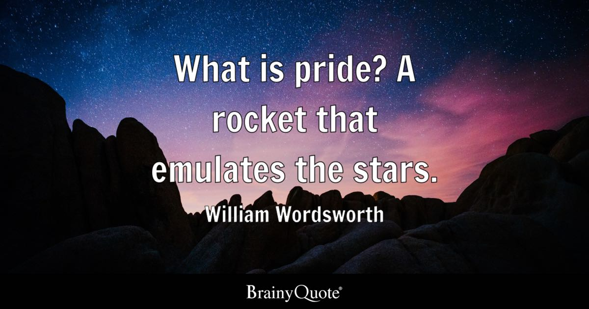 Iphone Sayings Wallpaper What Is Pride A Rocket That Emulates The Stars William