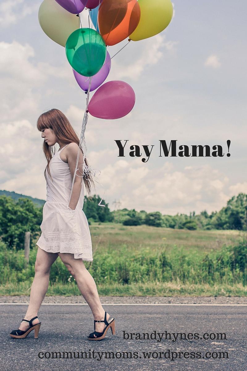 Yay Mama!