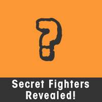 Secret Fighters Revealed!