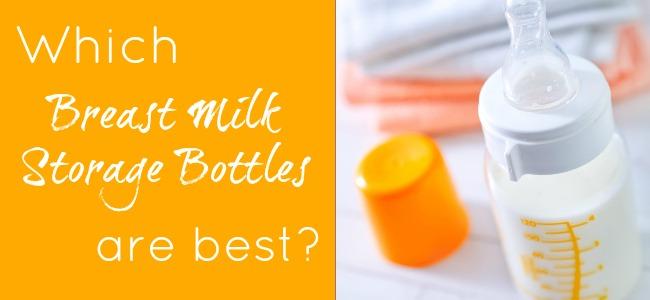 which breast milk storage bottles