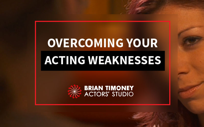 The Top Three Acting Weaknesses of Beginners