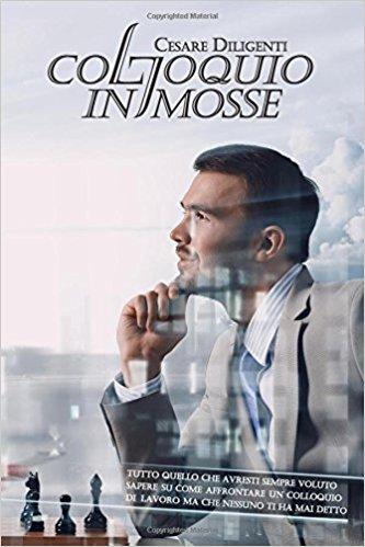 Colloquio in 7 Mosse - Cesare DIligenti