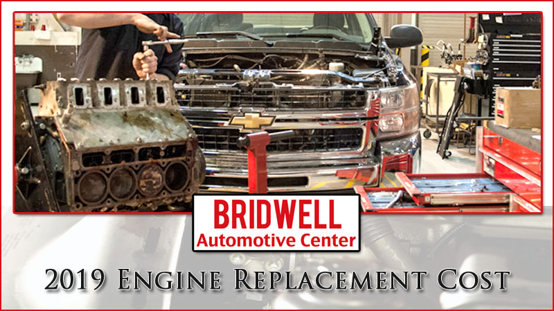 2019 Engine Replacement Costs Labor Costs - Bridwell Automotive