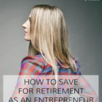 How to Save for Retirement as an Entrepreneur