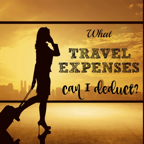 What Travel Expenses Can I Deduct? - Brilliant Business Moms
