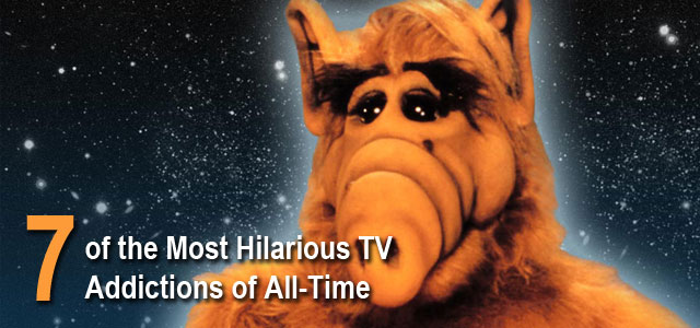 Hilarious TV Addictions