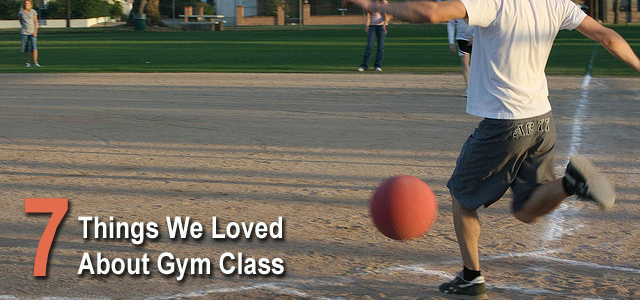 Things We Loved About Gym Class