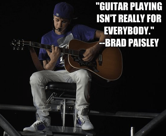 """""""Guitar playing isn't really for everybody."""""""