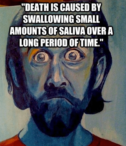 """""""Death is caused by swallowing small amounts of saliva over a long period of time."""""""