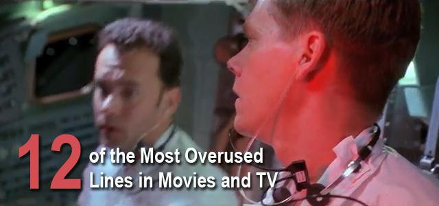 Most Overused Lines Movies TV