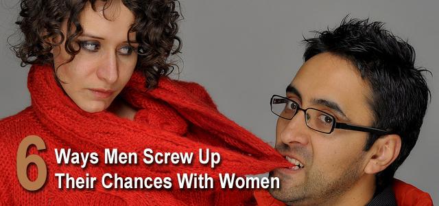 Ways Men Screw Up With Women