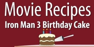 How to make an 'Iron Man 3′ birthday cake, now with more Pepper