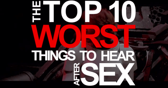 worst-things-to hear-after-sex