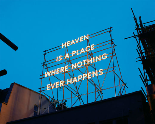Nathan Coley – Heaven Is A Place Where Nothing Ever Happens (2008)