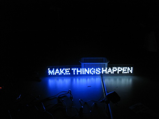 MAKE THINGS HAPPEN, the LED sign is finished!