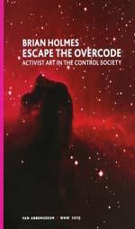 Escape the Overcode: Activist Art in the Control Society