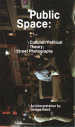 Public Space: Cultural/Political Theory; Street Photography : An Interpretation