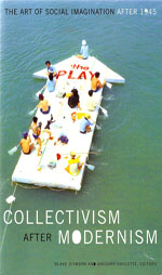 Collectivism after Modernism: The Art of Social Imagination after 1945