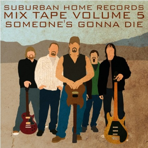 Download Suburban Home Records Mix Tape Volume 5, Someone's Gonna Die