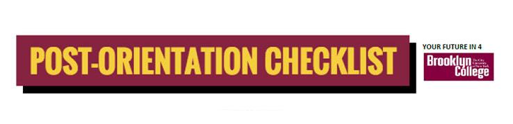 Post-Orientation Checklist Brooklyn College