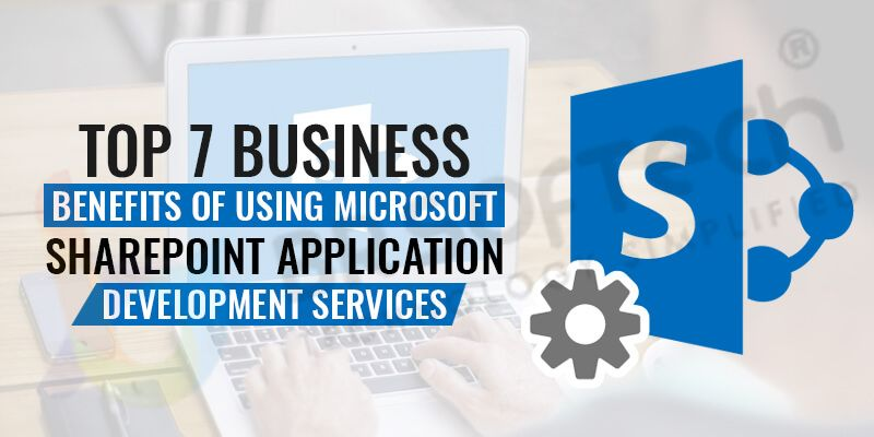 Top Business Benefits Of Using Microsoft SharePoint Application