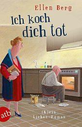 Ich koch dich tot von Ellen Berg | buchwelt.de