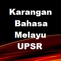 Karangan Bahasa Melayu UPSR