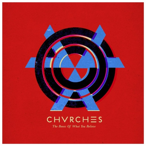 Chvrches-The-Bones-Of-What-You-Believe1