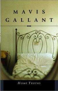 Mavis Gallant Home Truths