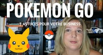 Pokemon GO – 3 astuces pour votre business