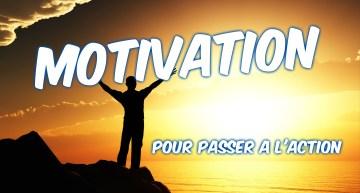 Vidéo MOTIVATION – Passez à l'ACTION et réalisez vos REVES !
