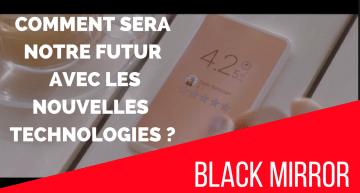 L'avenir avec les nouvelles technologies ? Série TV Black Mirror