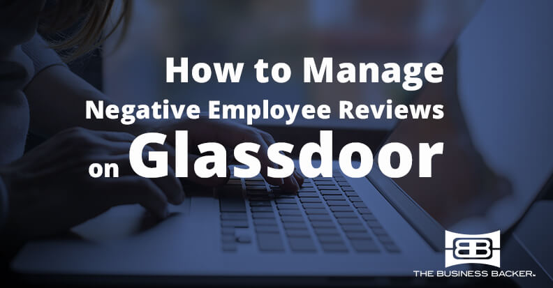 How to Manage Negative Employee Reviews on Glassdoor - The Business