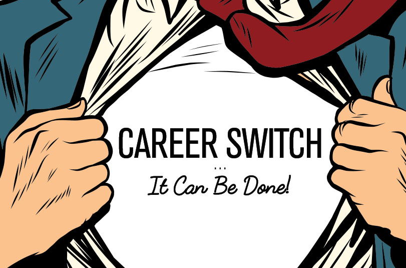 Career SwitchIt Can Be Done! - Business in Greater Gainesville