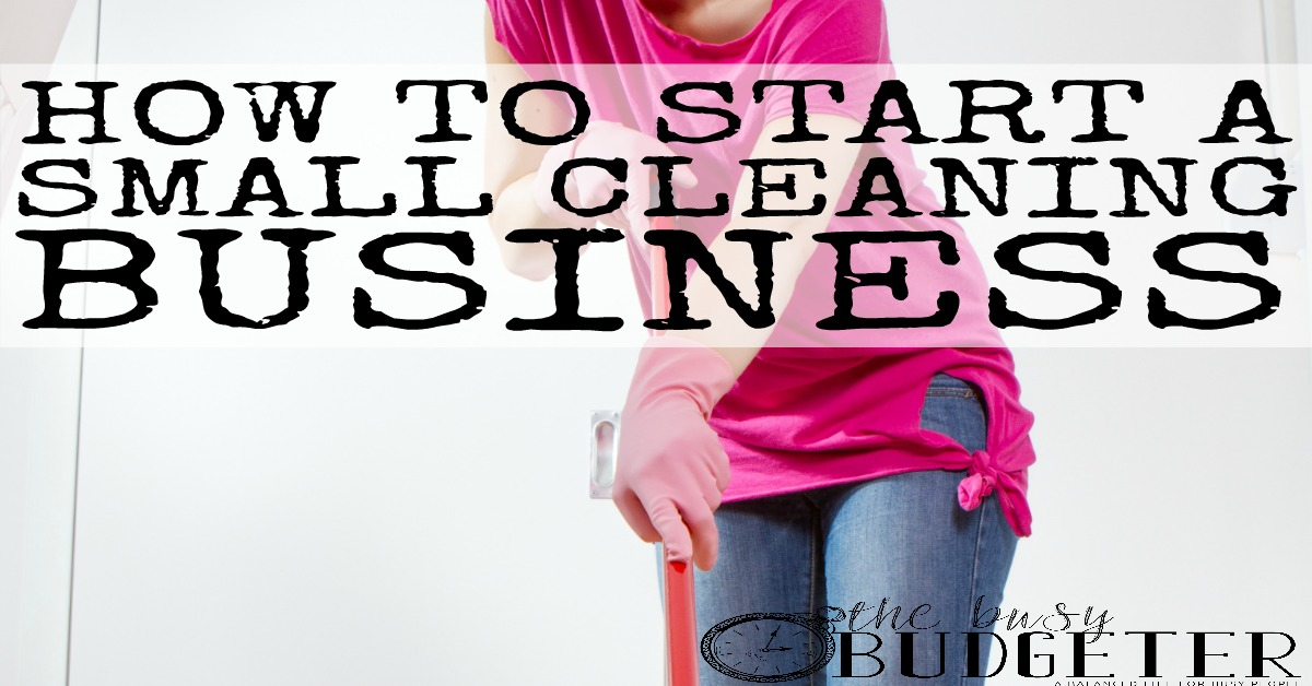 How To Start A Housecleaning Business For Some Side Cash The - business plans