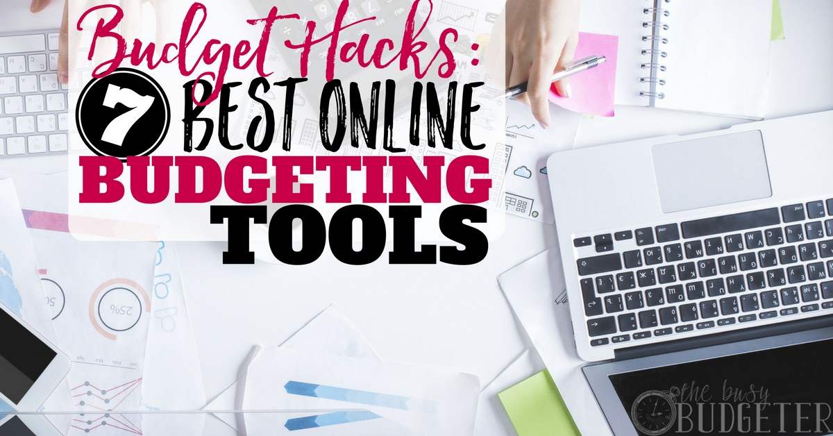 Budget Hacks 7 Best Online Budgeting Tools - The Busy Budgeter