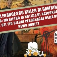 Papa Francesco killer di bambini?