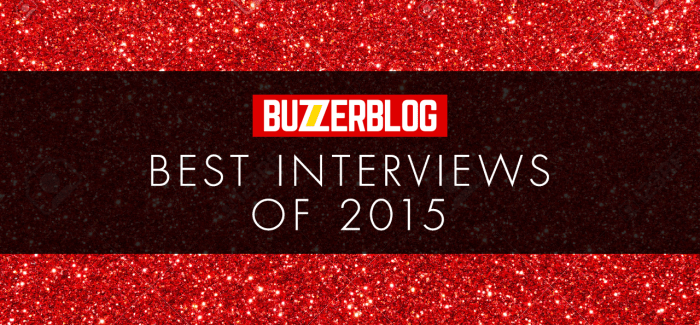 BuzzerBlog Best of 2015: Interviews