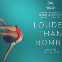 LOUDER THAN BOMBS: Follow-up to Cannes 2015
