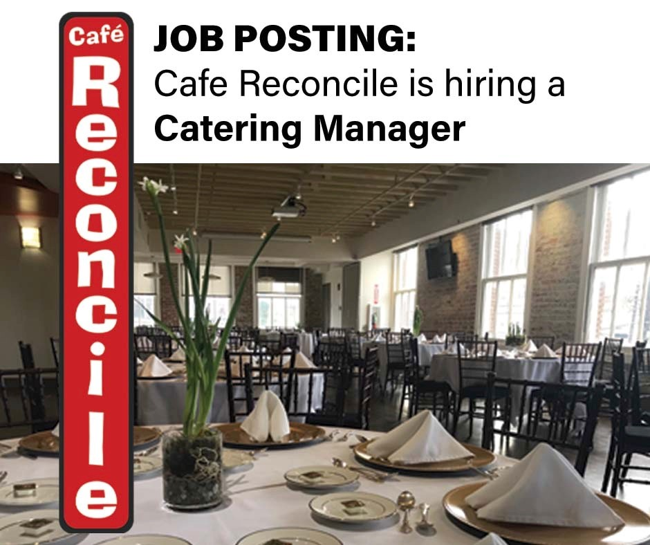 NOW HIRING - Catering Manager Café Reconcile