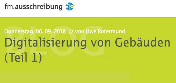 Auf dem Blog fm.ausschreibung startet Prof. Rotermund eine Reihe zur Digitalisierung von Gebäuden