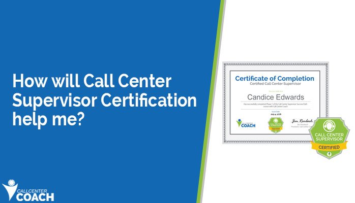 How will Call Center Supervisor Certification help me?