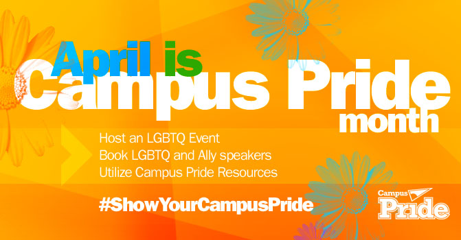 April is Campus Pride Month Campus Pride