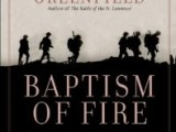 A Book Note on Nathan Greenfield's 'Baptism of Fire' by Caitlin Dyer