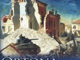 The Canadian Battlefields in Italy: Ortona and the Liri Valley by Eric McGeer with Matt Symes