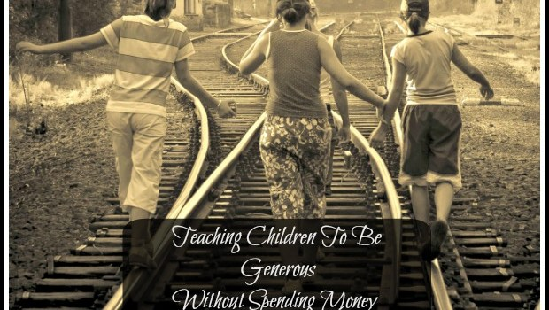 Teaching Children To Be Generous Without Spending Money