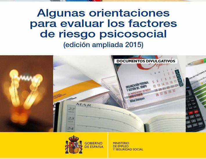Orientaciones sobre cómo evaluar riesgos psicosociales. Publicación INSHT 2015.