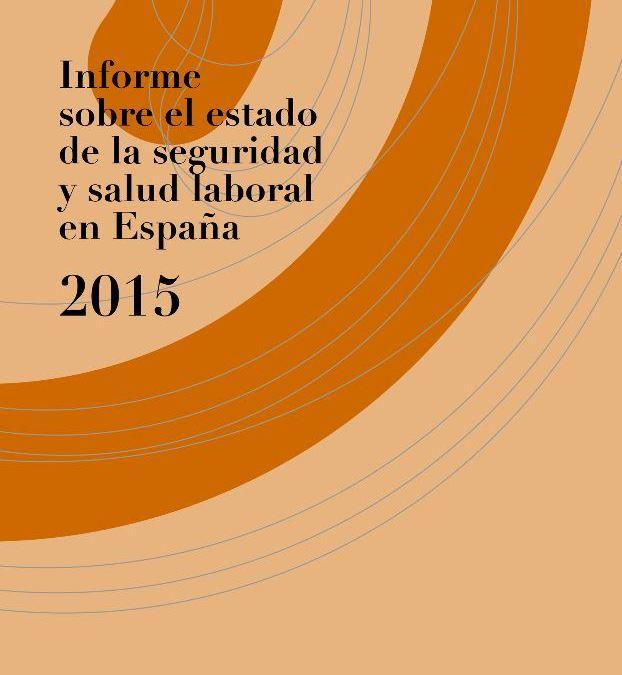 INFORME SOBRE EL ESTADO   DE LA SEGURIDAD Y SALUD   LABORAL EN ESPAÑA. 2015
