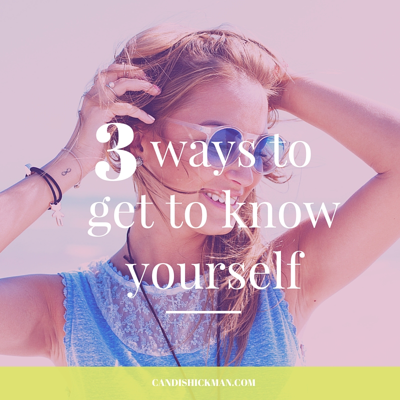 3 Ways to Get to Know Yourself