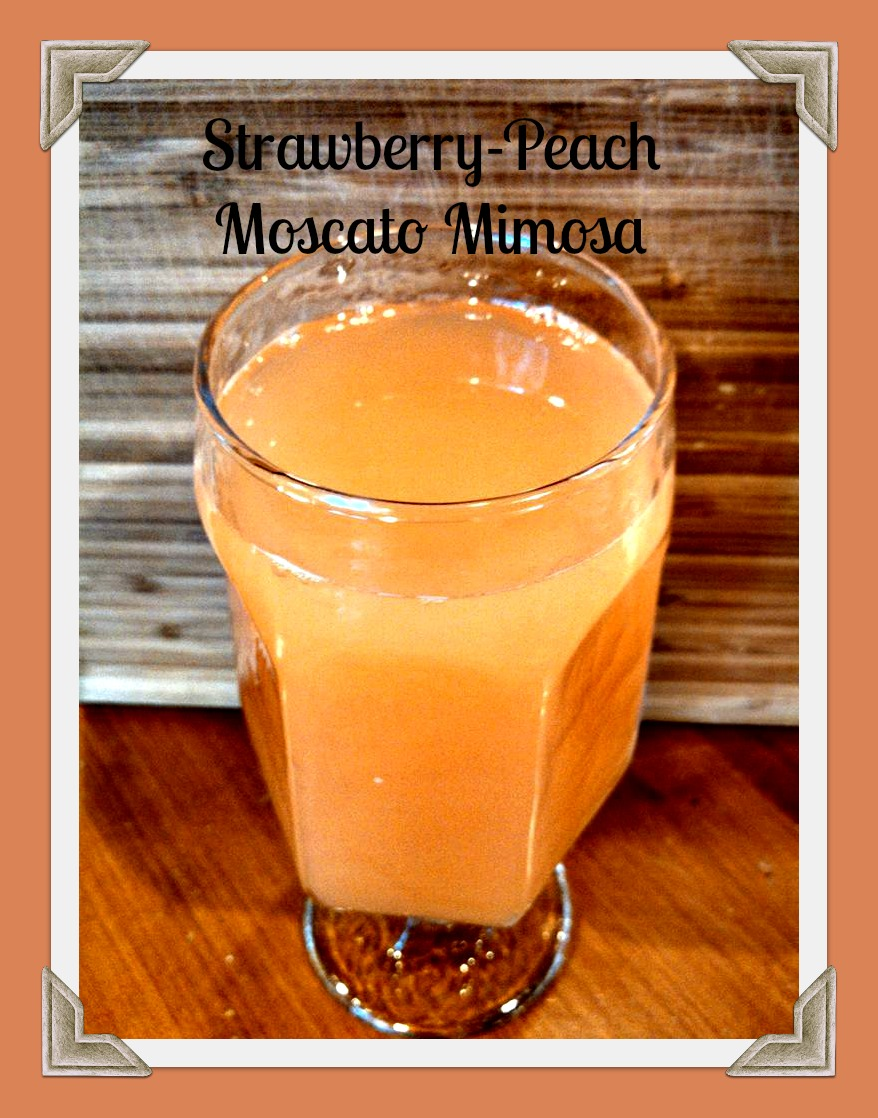 Strawberry and Peach Moscato Mimosas - Candrel's Crafts, Cooks ...